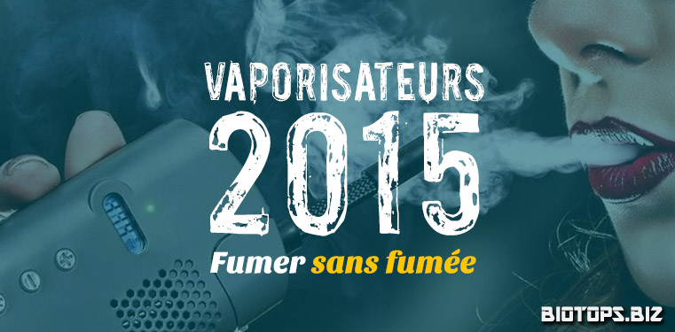 "Vaporisateurs de cannabis 2015 ""Fumer sans fumée"""